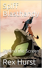 Spiff Blasthandy Behind the Screen