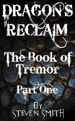 Dragons Reclaim - The Book of Tremor Part One