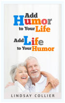 Add Humor To Your Life Add Life To Your Humor