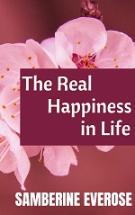 The Real Happiness in Life