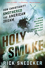 Holy Smoke How Christianity Smothered the American Dream