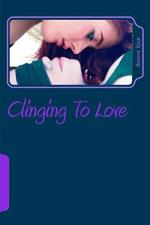 Clinging To Love