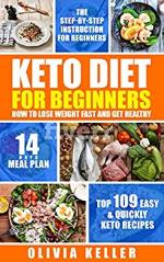 Keto Diet For Beginners - How To Lose Weight Fast And Get Healthy