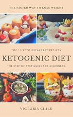 Ketogenic Diet - Top 10 Keto Breakfast Recipes