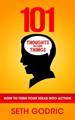 101 Thoughts become Things