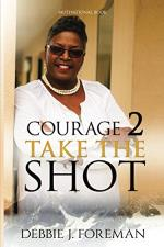 Courage 2 Take The SHOT
