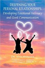 Deepening Your Personal Relationships Developing Emotional Intimacy and Good Communication