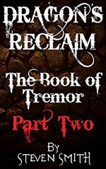 Dragons Reclaim - The Book of Tremor Part Two