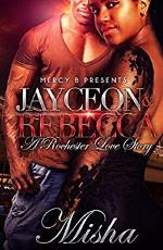Jayceon and Rebecca A Rochester Love Story