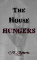 The House Hungers